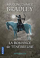 La romance de Ténébreuse. L'intégrale III…