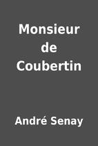 Monsieur de Coubertin by André Senay