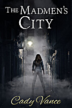 The Madmen's City by Cady Vance