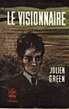 Le Visionnaire by Julien Green