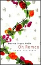 Oh, Romeo by Merete Pryds Helle