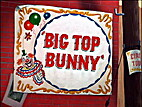 Big Top Bunny by Robert McKimson