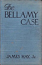 The Bellamy Case by James Hay