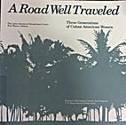 Road Well Traveled Three Generation of Cuban…
