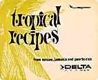Tropical Recipes from Nassau, Jamaica and…
