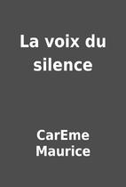 La voix du silence by CarEme Maurice