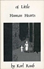 Of Little Human Hearts by Karl Rauh
