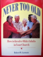 Never Too Old: How to Involve Older Adults…