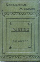 Printing : A practical treatise on the art…