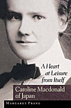 A Heart at Leisure from Itself: Caroline…