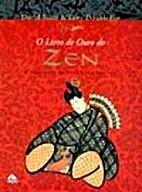 Livro de Ouro do Zen: a Sabedoria Milenar e…