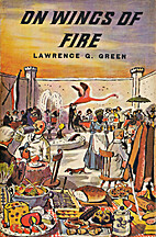 On Wings of Fire by Lawrence George Green