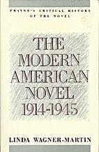 The Modern American Novel, 1914-1945: A…