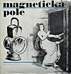 Magnetická pole : [Sborník] by…