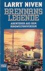 Brennans Legende. Abenteuer aus dem Ringweltuniversum. - Larry Niven