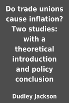 Do trade unions cause inflation? Two…
