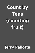 Count by Tens (counting fruit) by Jerry…