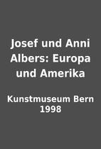 Josef und Anni Albers: Europa und Amerika by…