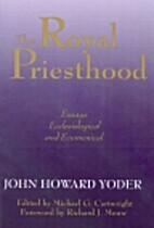 The Royal Priesthood: Essays Ecclesiological…