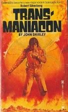 Transmaniacon by John Shirley