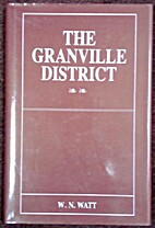 The Granville District by W.N. Watt
