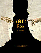 Make the Break (If You Can) by Reginald J.…