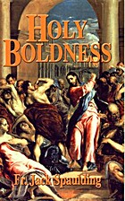 Holy Boldness: The Spirituality of a…