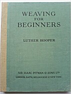 Weaving for beginners,: With plain…