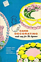 Cake Decorating Made Easy for the Beginner