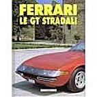 Ferrari - Le GT stradali by Gaetano Derosa