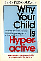 Why Your Child Is Hyperactive by Ben…