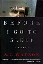 Before I Go to Sleep: A Novel by S. J.…