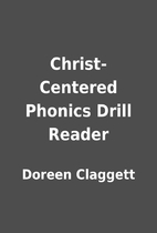 Christ-Centered Phonics Drill Reader by…