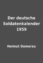 Der deutsche Soldatenkalender 1959 by Helmut…