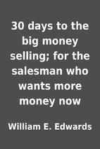 30 days to the big money selling; for the…