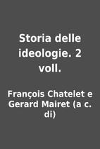 Storia delle ideologie. 2 voll. by François…