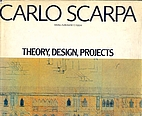 Carlo Scarpa: Theory, Design, Projects by…