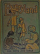 Everyland for Boys and Girls IV by W. E.…