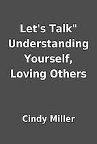 Let's Talk Understanding Yourself, Loving…