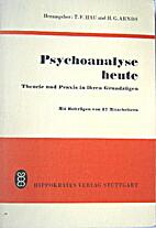 Psychoanalyse heute. Theorie und Praxis in…