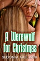 A Werewolf for Christmas by Sedonia Guillone
