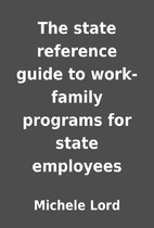 The state reference guide to work-family…