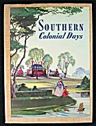 Southern colonial days by Marcelle Laval…
