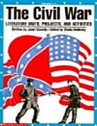 The Civil War: Literature Units, Projects,…