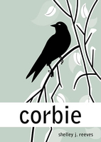 Corbie by Shelley J. Reeves