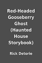 Red-Headed Gooseberry Ghost (Haunted House…