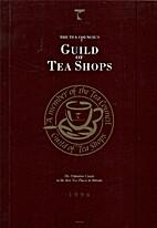The Tea Council's Guild of Tea Shops:…