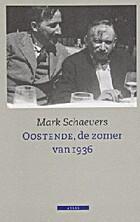 Oostende, de zomer van 1936 by Mark…
