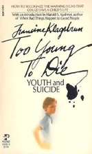 Too Young to Die: Youth and Suicide by…