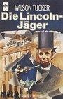 Die Lincoln - Jäger. Ein klassischer Science- Fiction- Roman. - Wilson Tucker